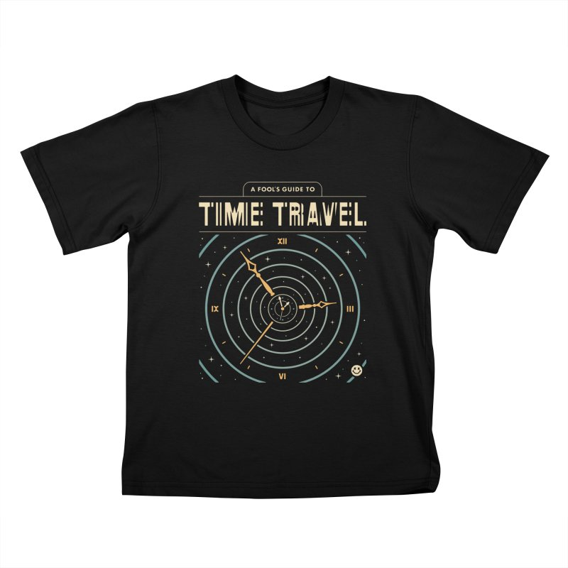 A Fool's Guide to Time Travel Kids T-Shirt by Cody Weiler