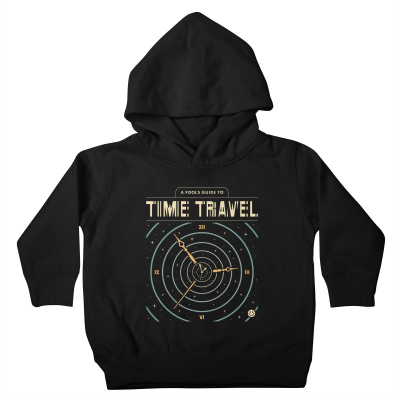 A Fool's Guide to Time Travel Kids Toddler Pullover Hoody by csw