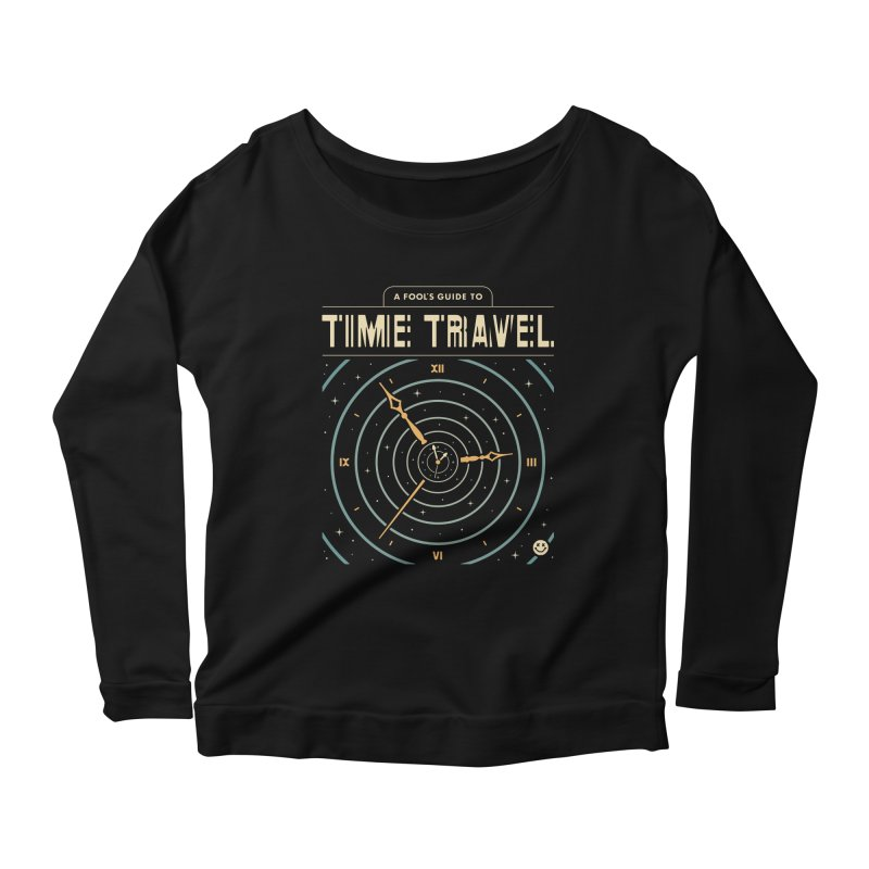 A Fool's Guide to Time Travel Women's Scoop Neck Longsleeve T-Shirt by csw