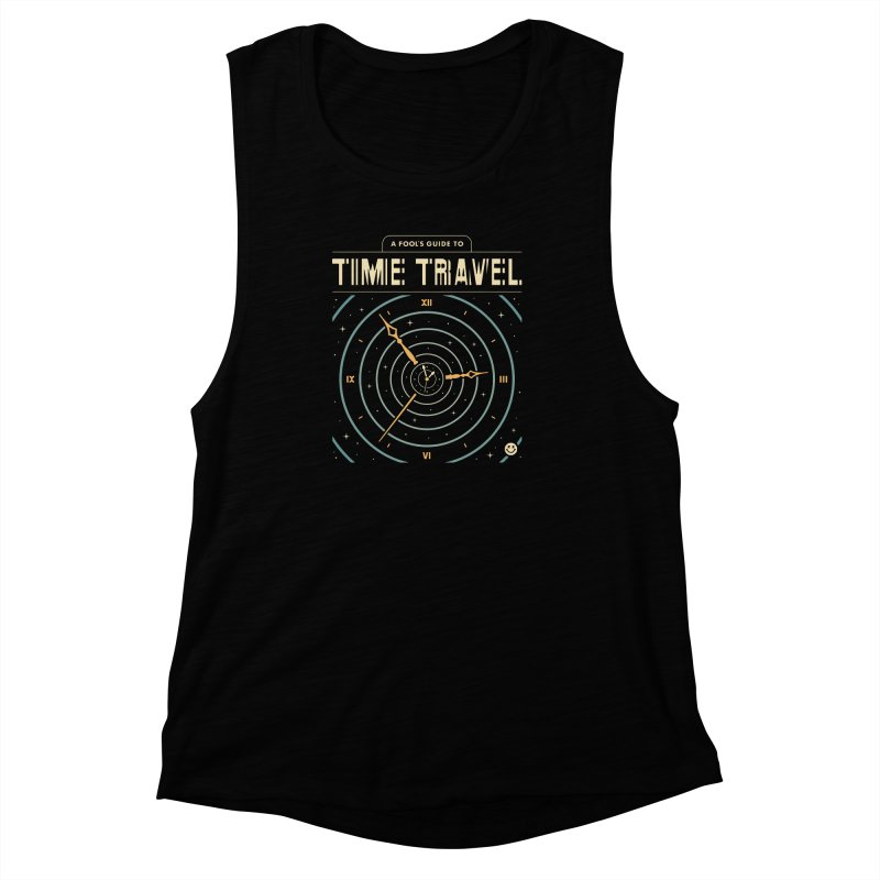 A Fool's Guide to Time Travel Women's Muscle Tank by csw