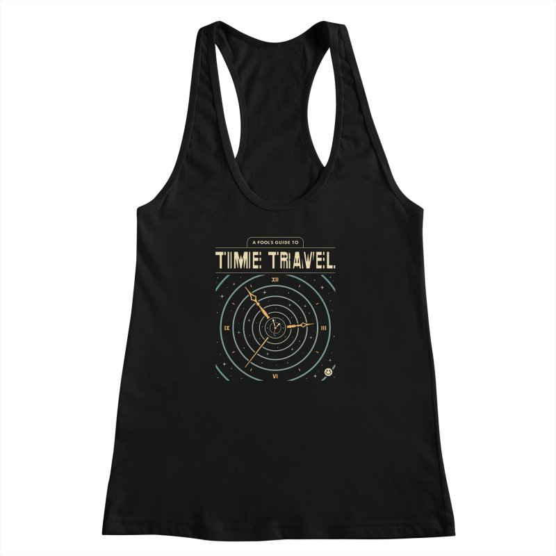 A Fool's Guide to Time Travel Women's Racerback Tank by csw