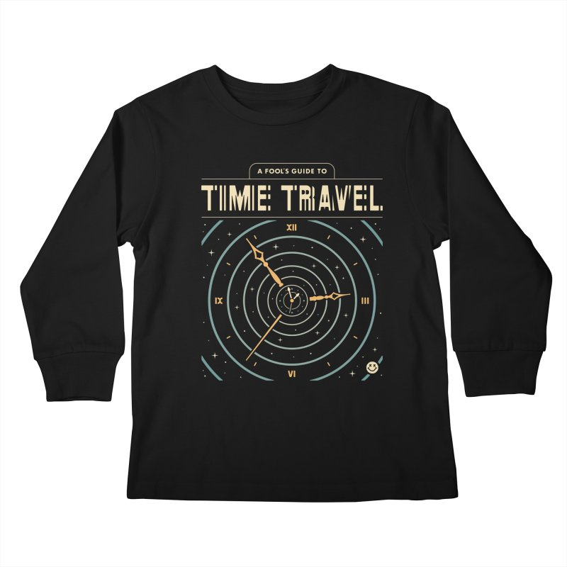 A Fool's Guide to Time Travel Kids Longsleeve T-Shirt by csw