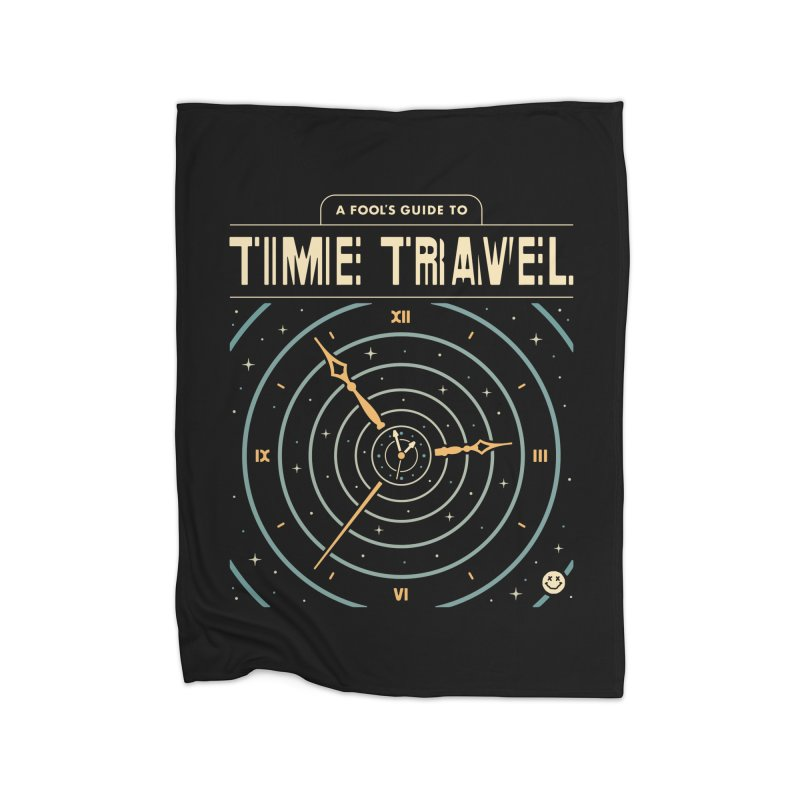 A Fool's Guide to Time Travel Home Blanket by csw