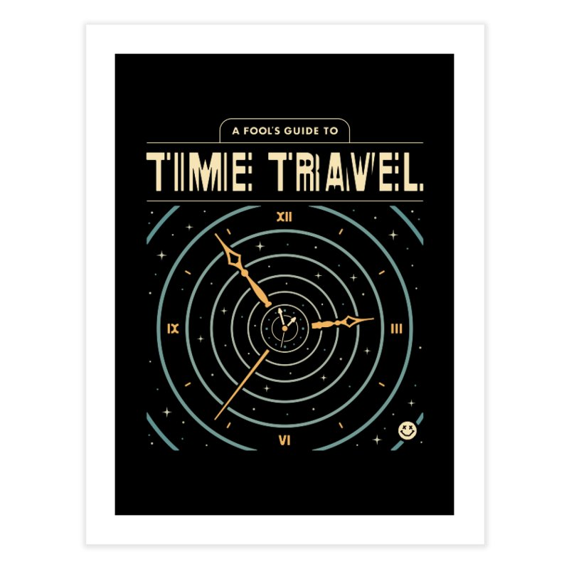 A Fool's Guide to Time Travel Home Fine Art Print by csw
