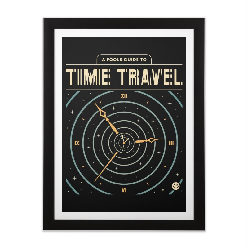 A Fool's Guide to Time Travel Home Framed Fine Art Print by Cody Weiler