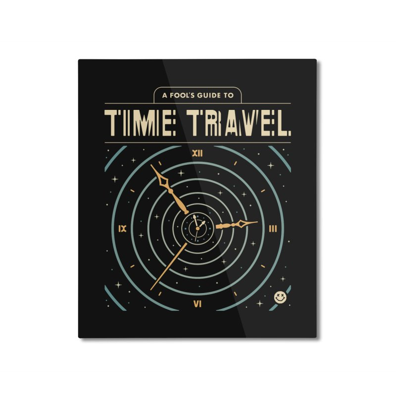 A Fool's Guide to Time Travel Home Mounted Aluminum Print by csw