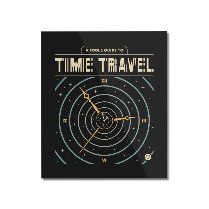 A Fool's Guide to Time Travel Home Mounted Acrylic Print by Cody Weiler