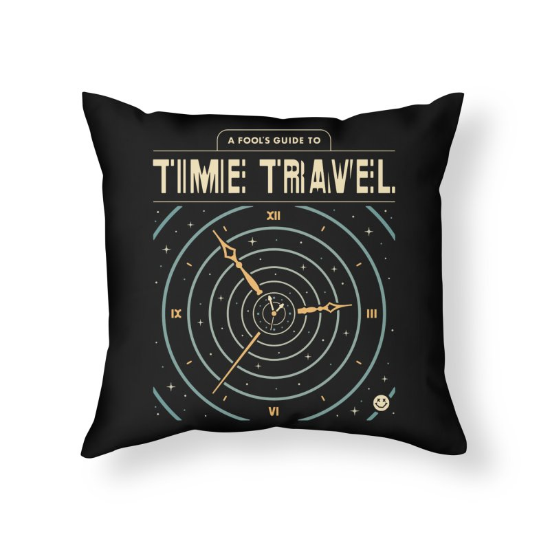 A Fool's Guide to Time Travel Home Throw Pillow by Cody Weiler