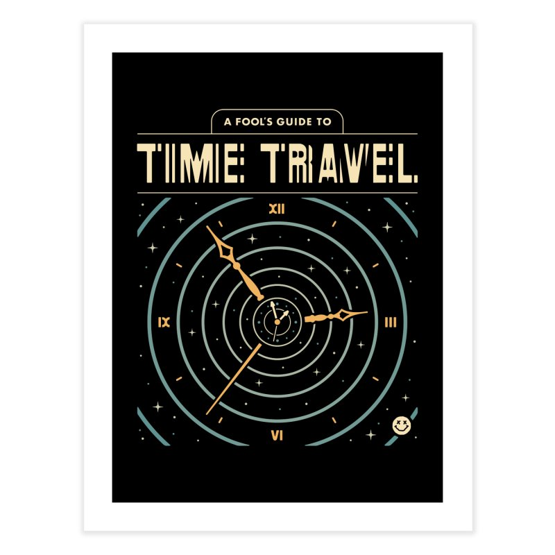 A Fool's Guide to Time Travel Home Fine Art Print by Cody Weiler