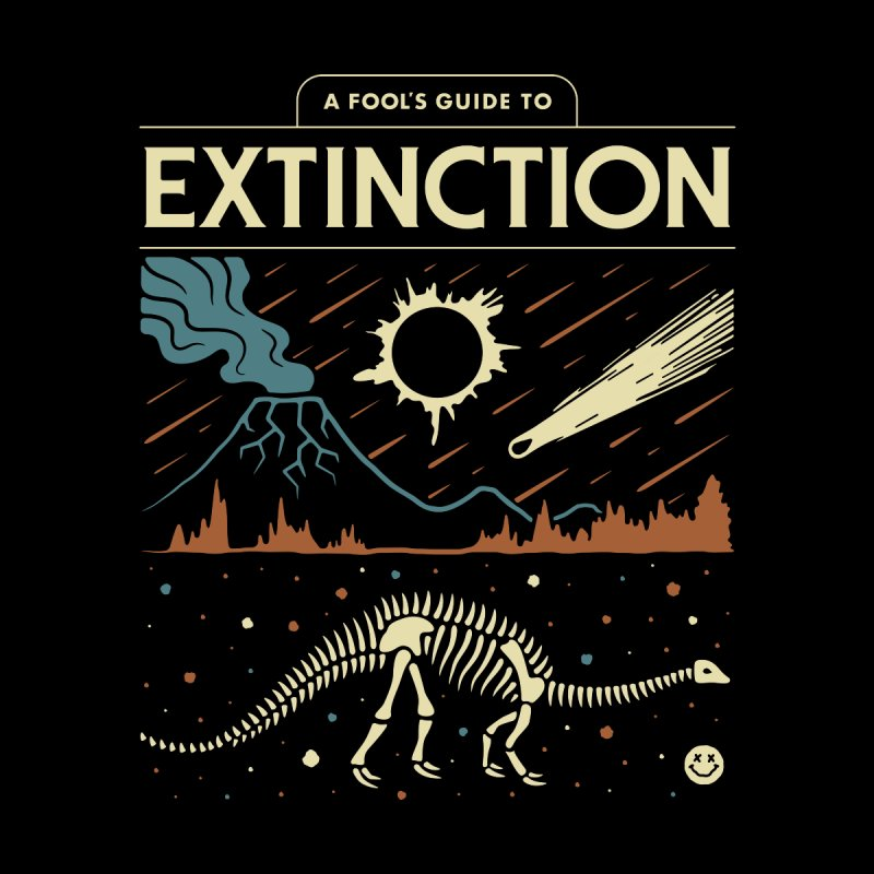 A Fool's Guide to Extinction by csw