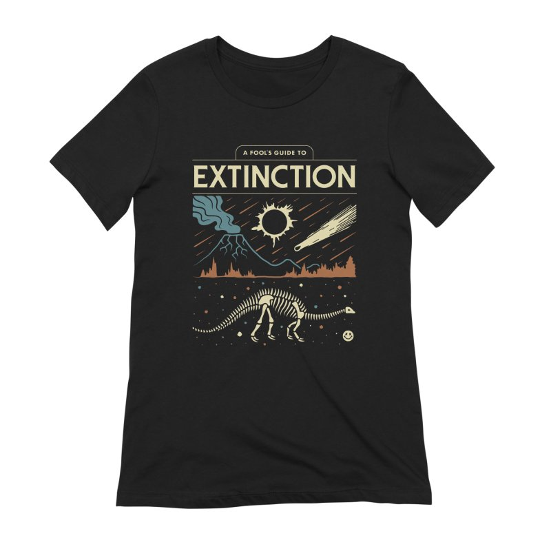 A Fool's Guide to Extinction Women's Extra Soft T-Shirt by csw