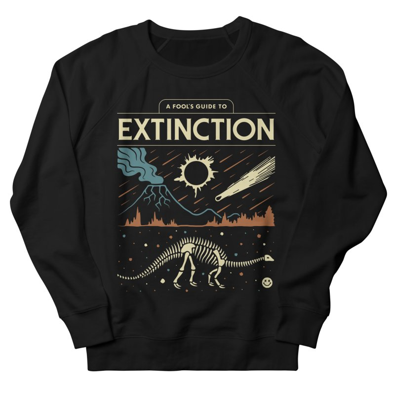 A Fool's Guide to Extinction Women's French Terry Sweatshirt by Cody Weiler