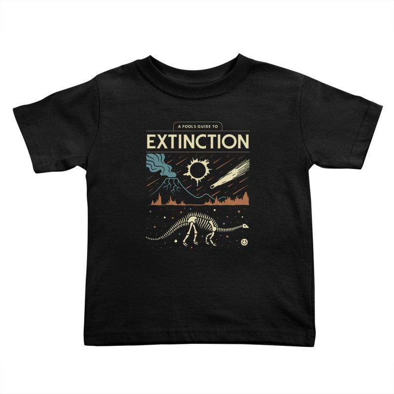 A Fool's Guide to Extinction Kids Toddler T-Shirt by csw