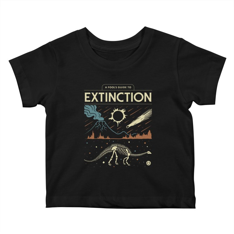A Fool's Guide to Extinction Kids Baby T-Shirt by csw