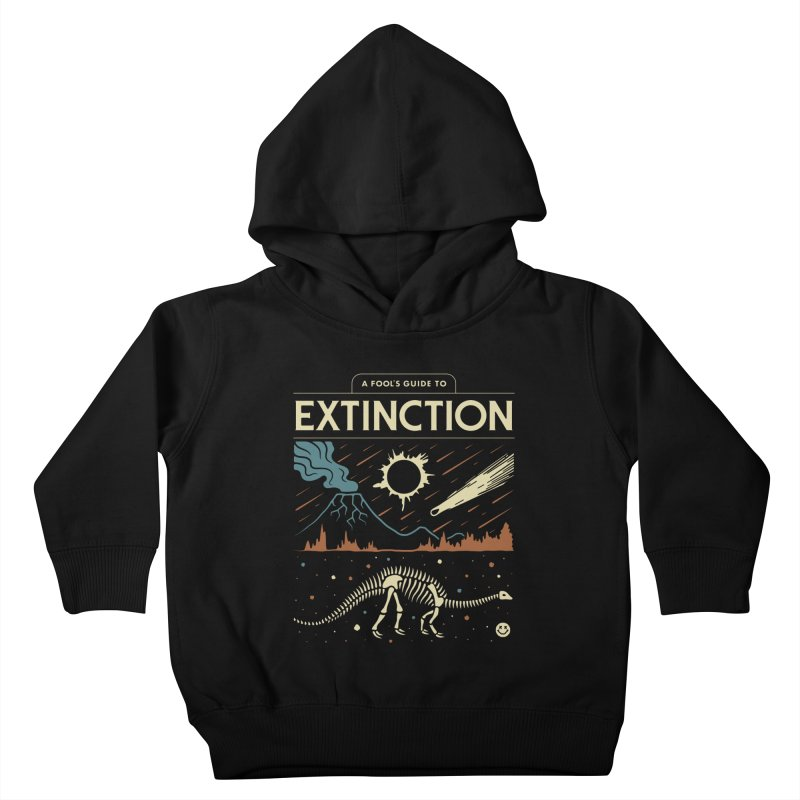 A Fool's Guide to Extinction Kids Toddler Pullover Hoody by csw