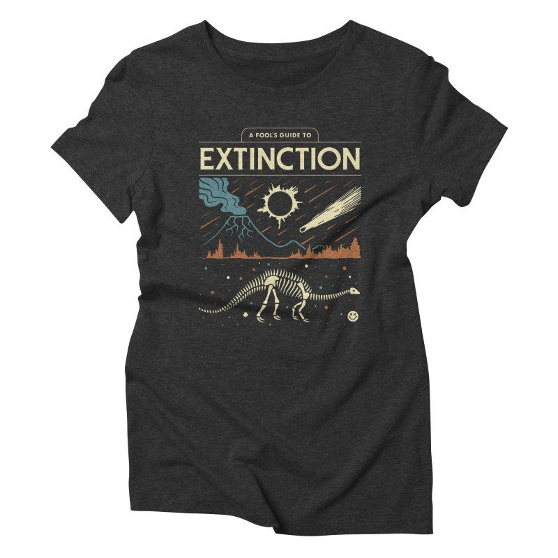A Fool's Guide to Extinction Women's Triblend T-Shirt by csw