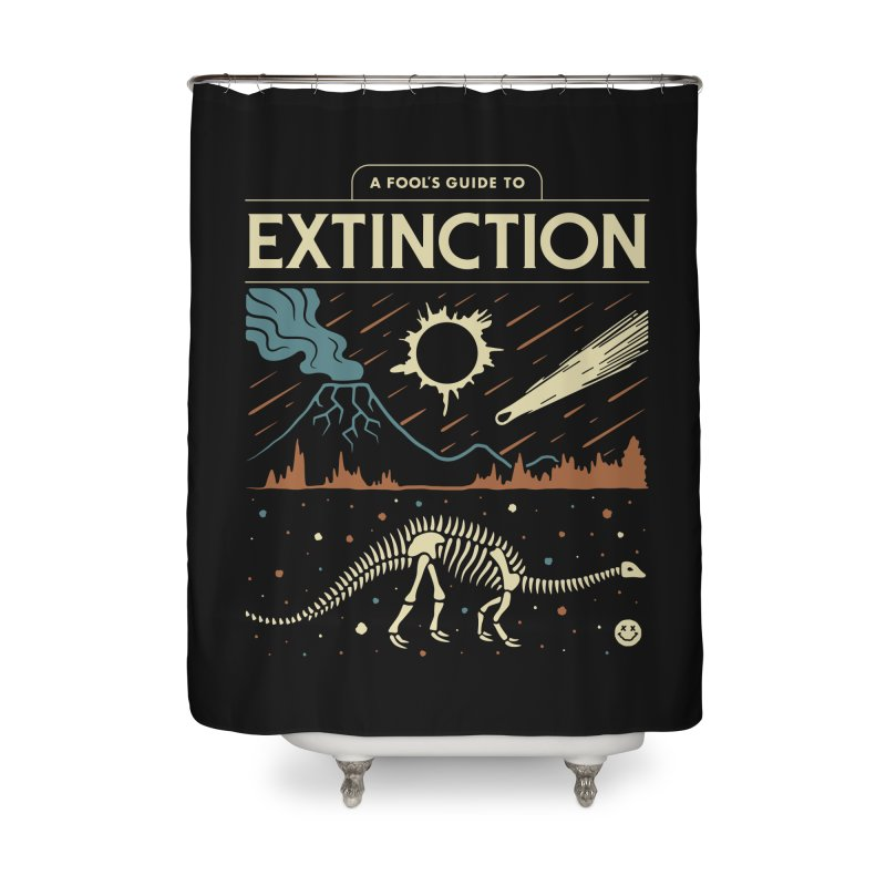 A Fool's Guide to Extinction Home Shower Curtain by csw