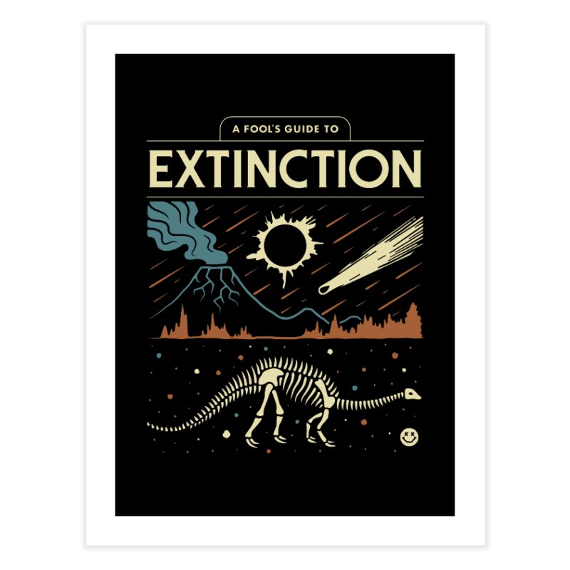 A Fool's Guide to Extinction Home Fine Art Print by csw