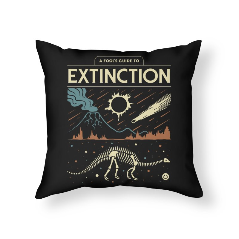 A Fool's Guide to Extinction Home Throw Pillow by csw