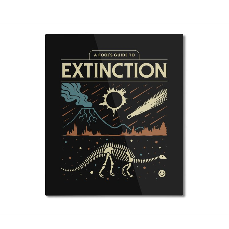 A Fool's Guide to Extinction Home Mounted Aluminum Print by csw