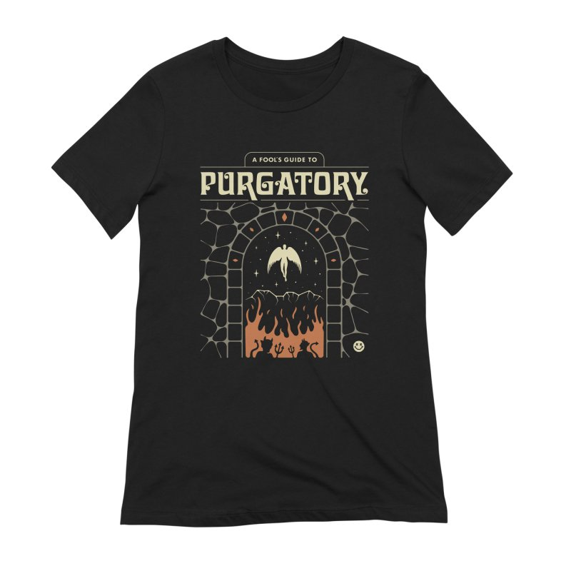 A Fool's Guide to Purgatory Women's Extra Soft T-Shirt by csw