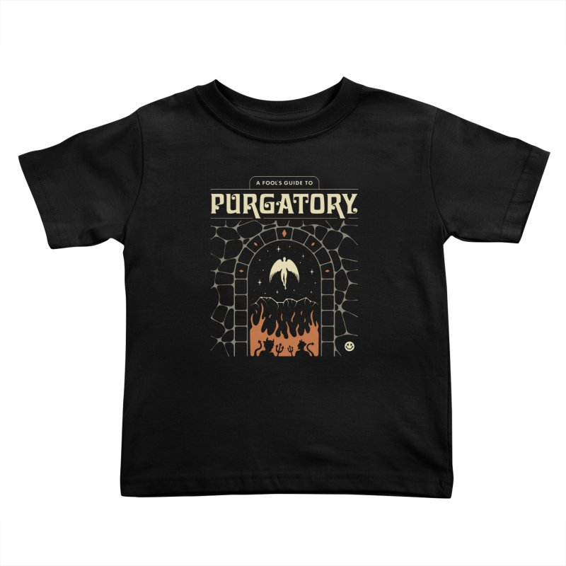 A Fool's Guide to Purgatory Kids Toddler T-Shirt by Cody Weiler