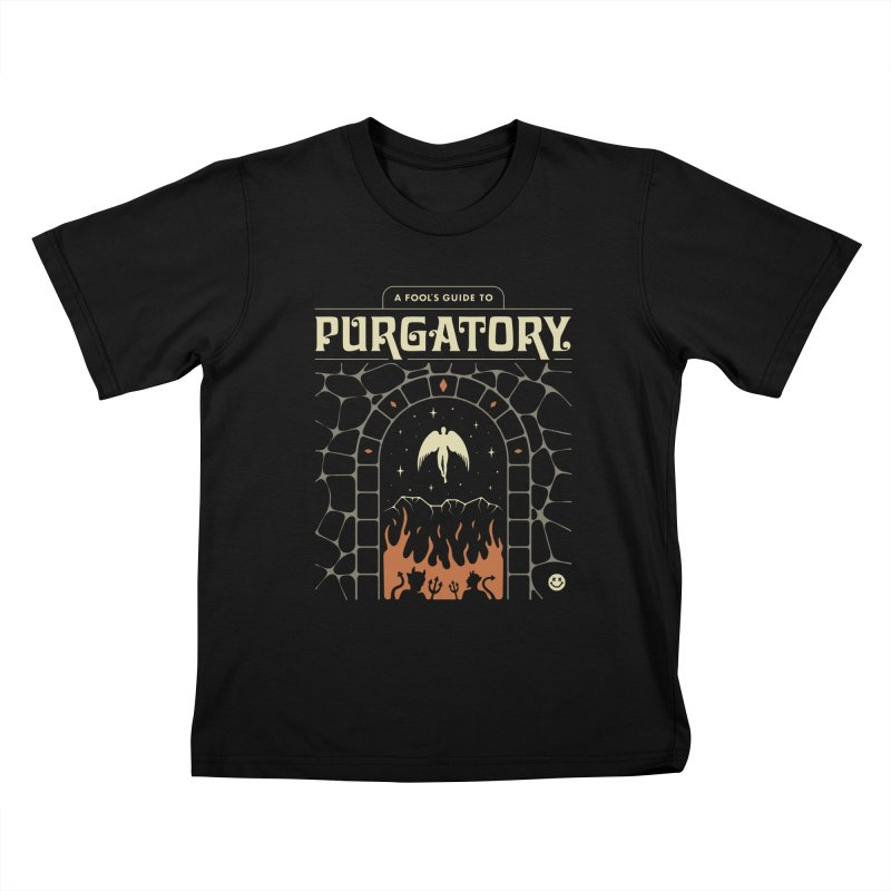 A Fool's Guide to Purgatory Kids T-Shirt by csw