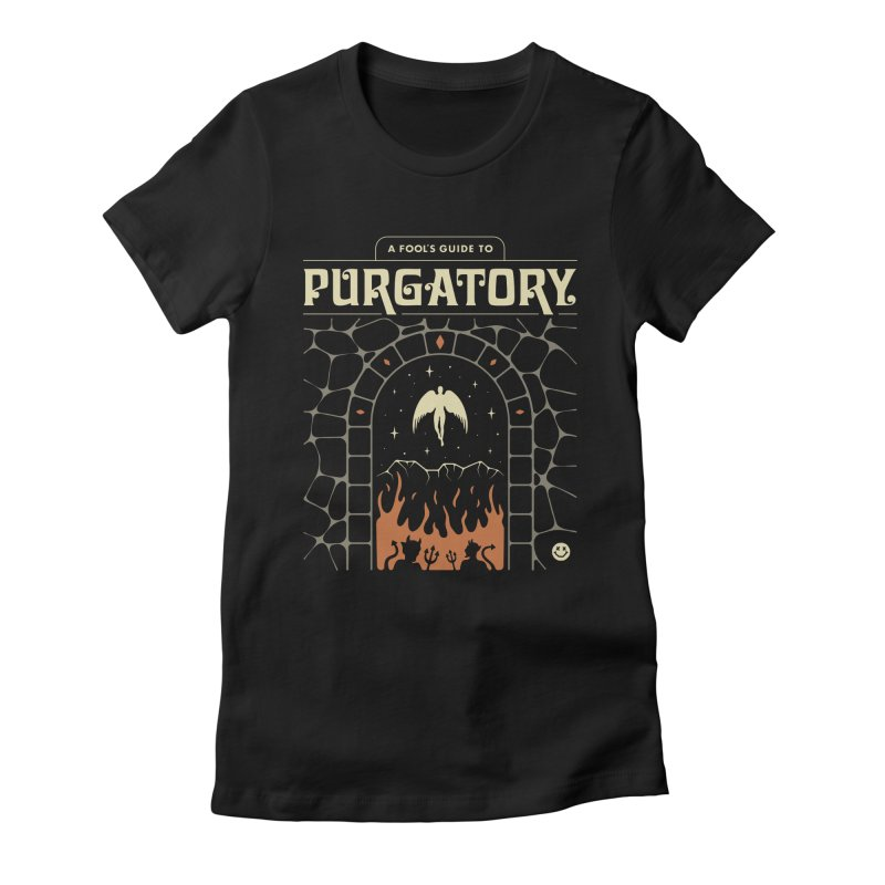 A Fool's Guide to Purgatory Women's Fitted T-Shirt by csw