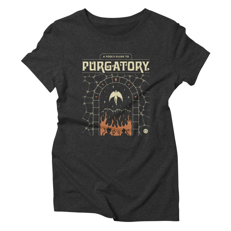 A Fool's Guide to Purgatory Women's Triblend T-Shirt by csw