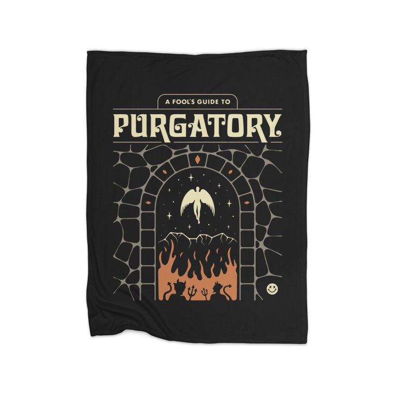 A Fool's Guide to Purgatory Home Blanket by csw