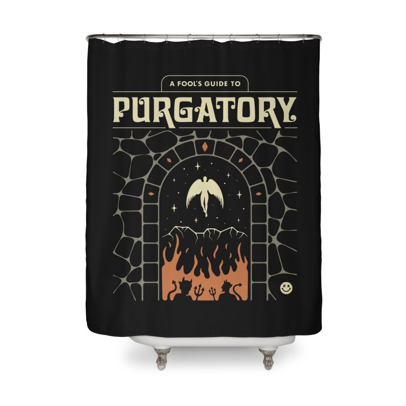 A Fool's Guide to Purgatory Home Shower Curtain by csw