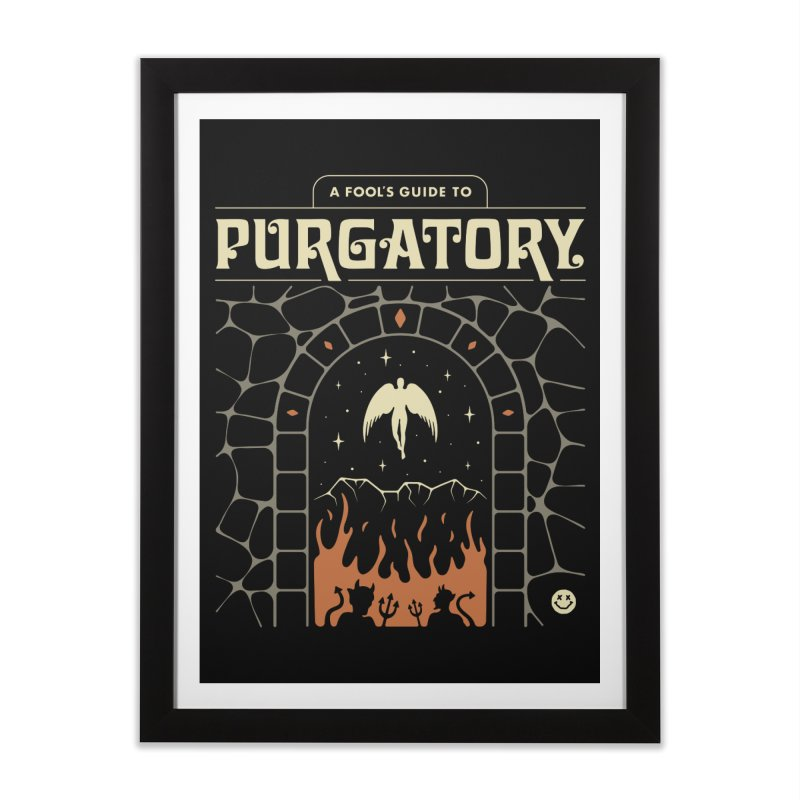 A Fool's Guide to Purgatory Home Framed Fine Art Print by csw