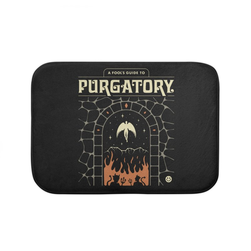 A Fool's Guide to Purgatory Home Bath Mat by csw
