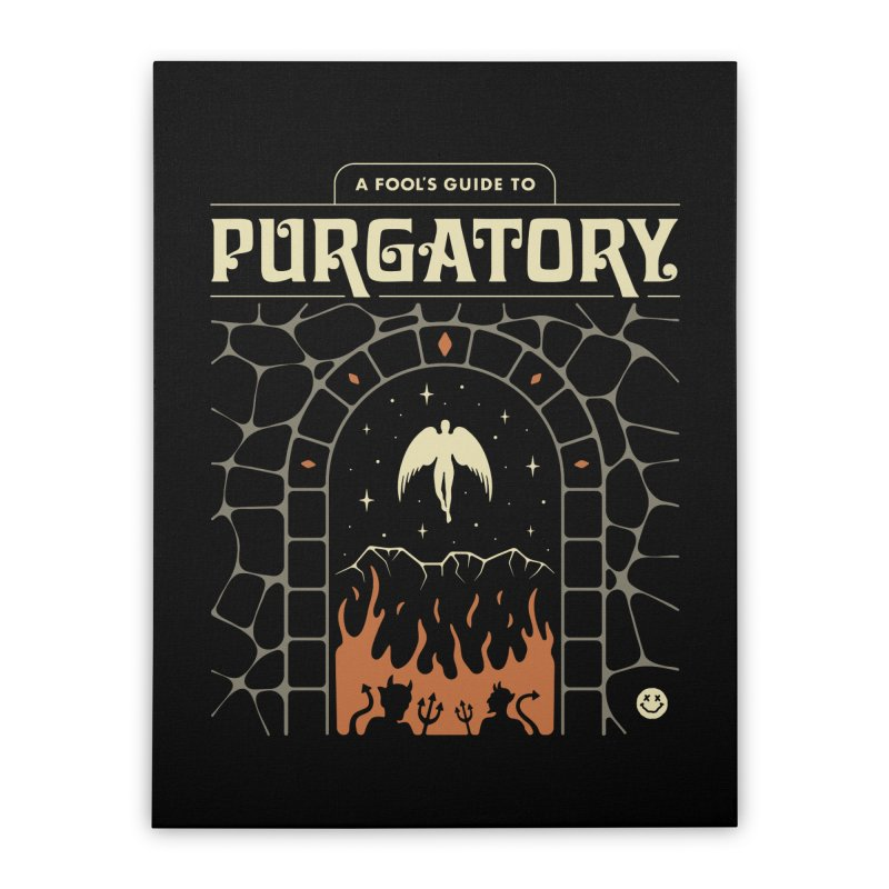 A Fool's Guide to Purgatory Home Stretched Canvas by csw