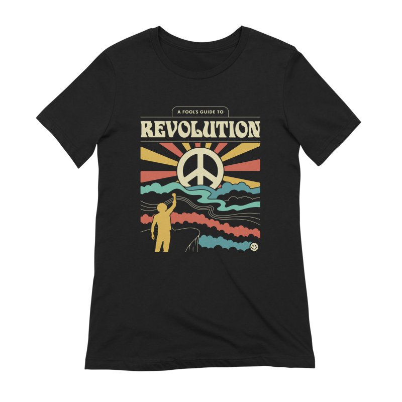 A Fool's Guide to Revolution Women's Extra Soft T-Shirt by Cody Weiler