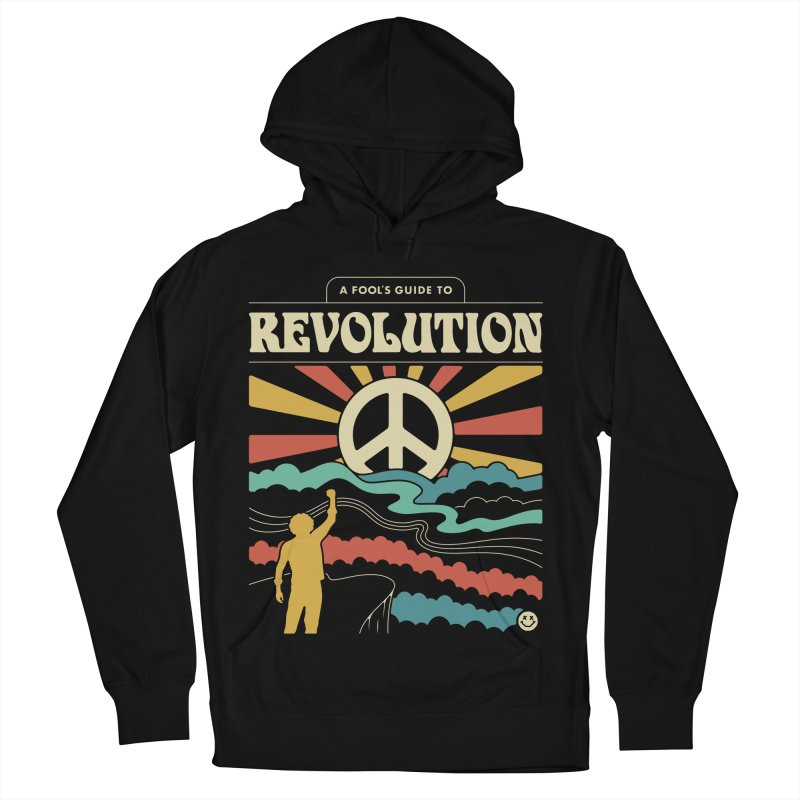 A Fool's Guide to Revolution Men's French Terry Pullover Hoody by Cody Weiler