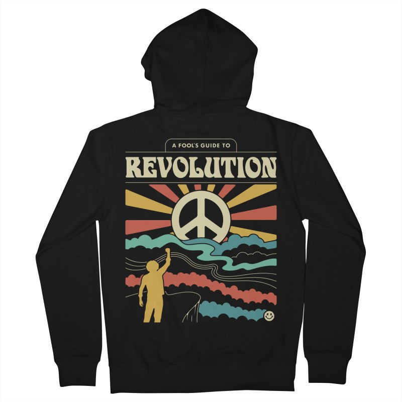 A Fool's Guide to Revolution Men's French Terry Zip-Up Hoody by csw