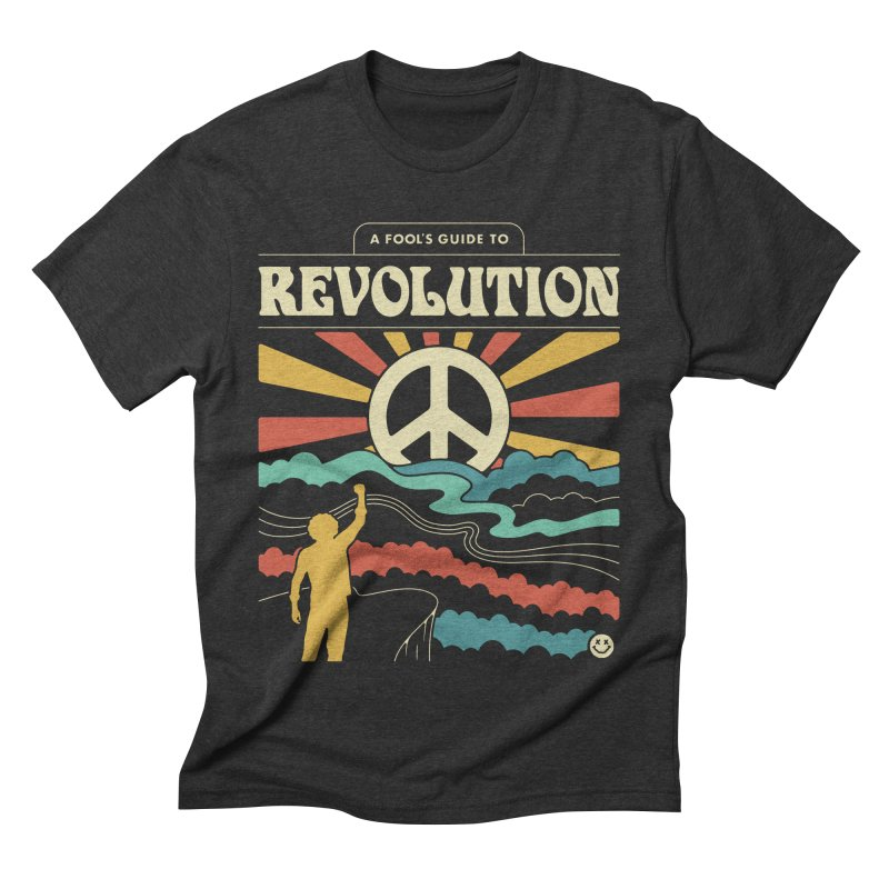 A Fool's Guide to Revolution Men's Triblend T-Shirt by csw
