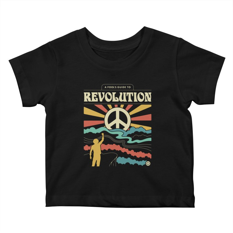 A Fool's Guide to Revolution Kids Baby T-Shirt by csw