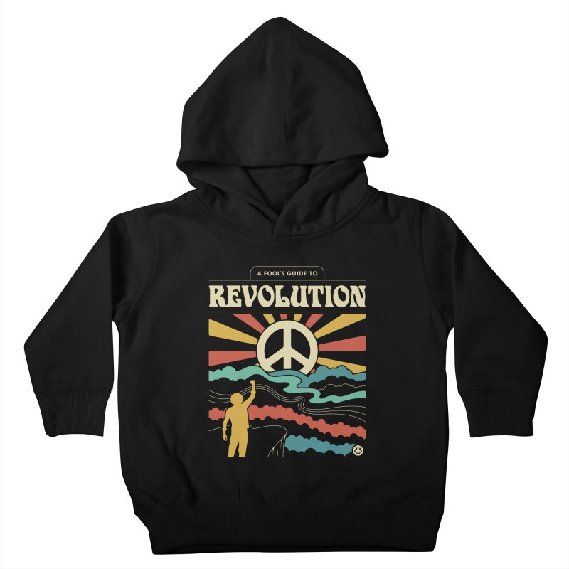 A Fool's Guide to Revolution Kids Toddler Pullover Hoody by csw