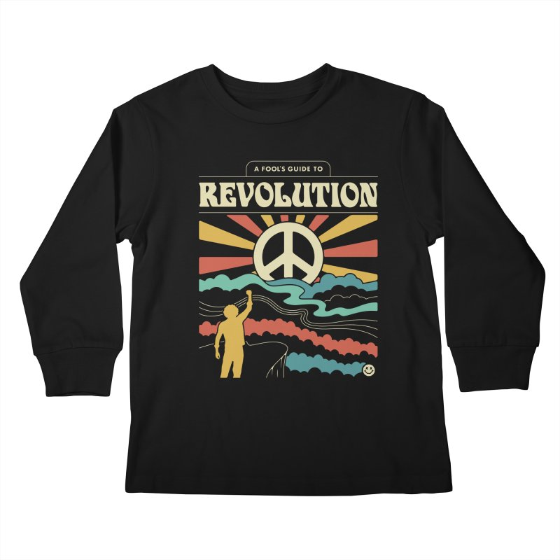 A Fool's Guide to Revolution Kids Longsleeve T-Shirt by csw