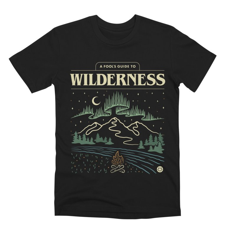 A Fool's Guide to Wilderness Men's Premium T-Shirt by csw