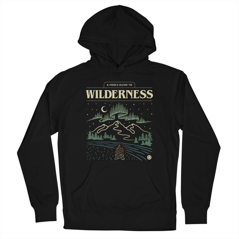 A Fool's Guide to Wilderness Men's Pullover Hoody by Cody Weiler