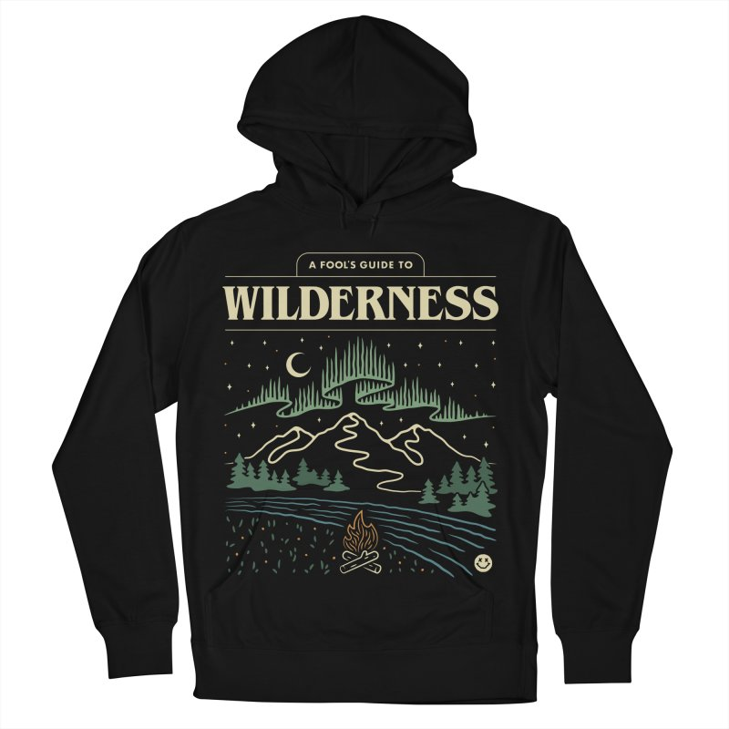 A Fool's Guide to Wilderness Women's French Terry Pullover Hoody by Cody Weiler