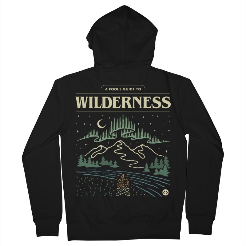 A Fool's Guide to Wilderness Men's French Terry Zip-Up Hoody by csw