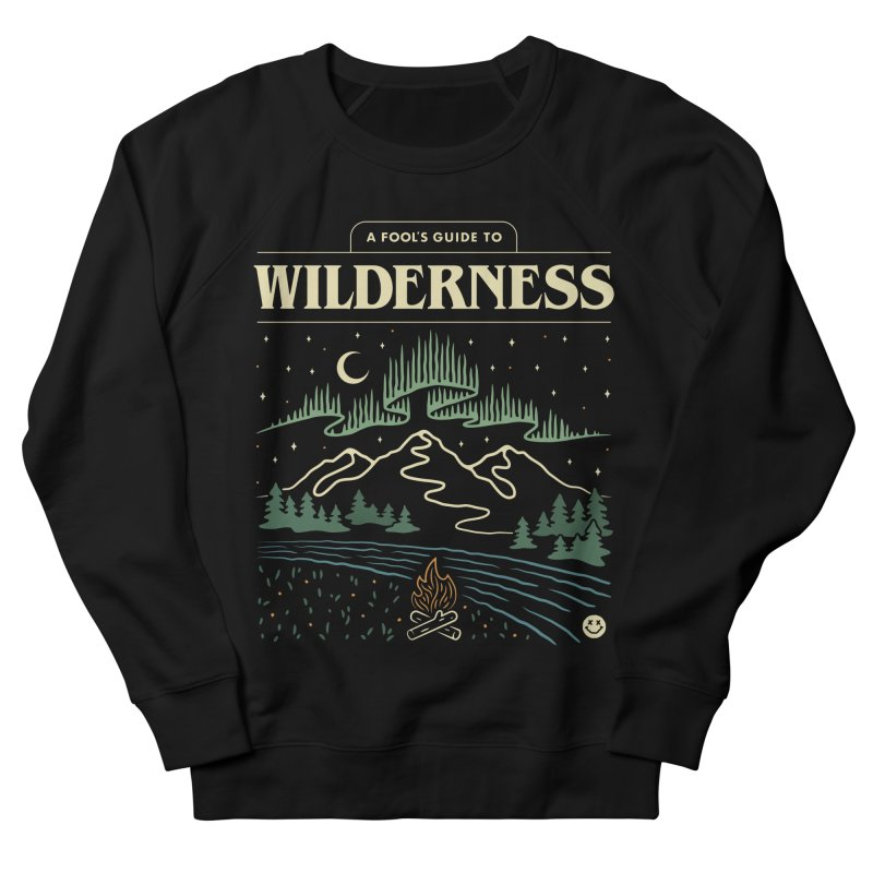 A Fool's Guide to Wilderness Men's French Terry Sweatshirt by Cody Weiler