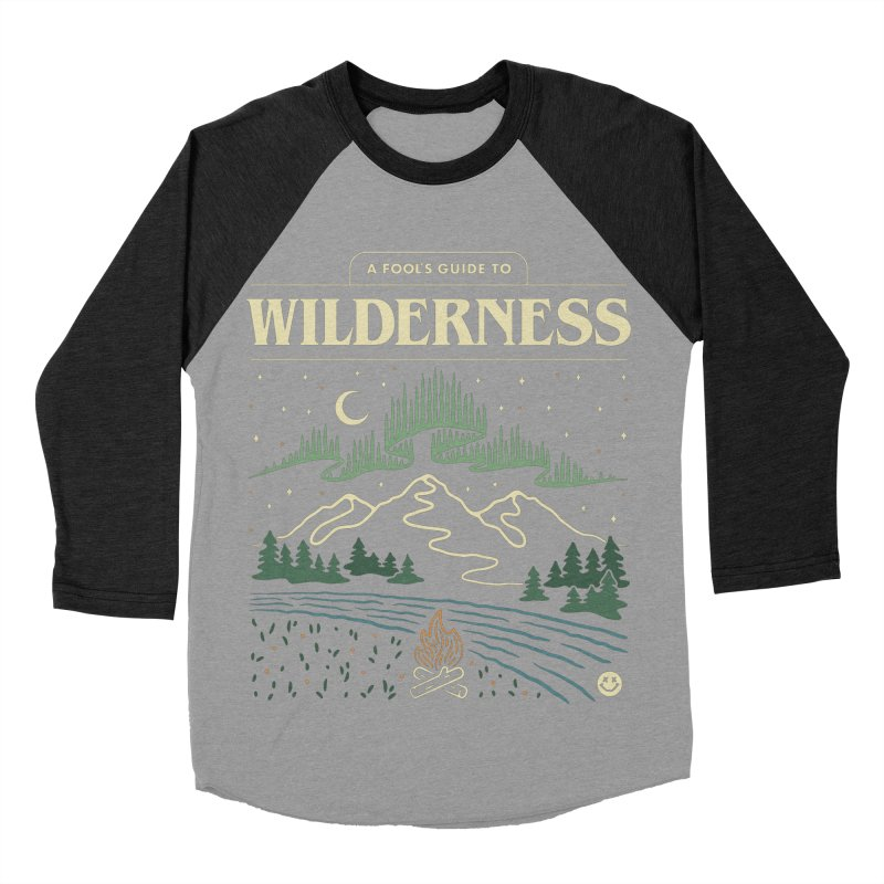 A Fool's Guide to Wilderness Women's Baseball Triblend Longsleeve T-Shirt by csw