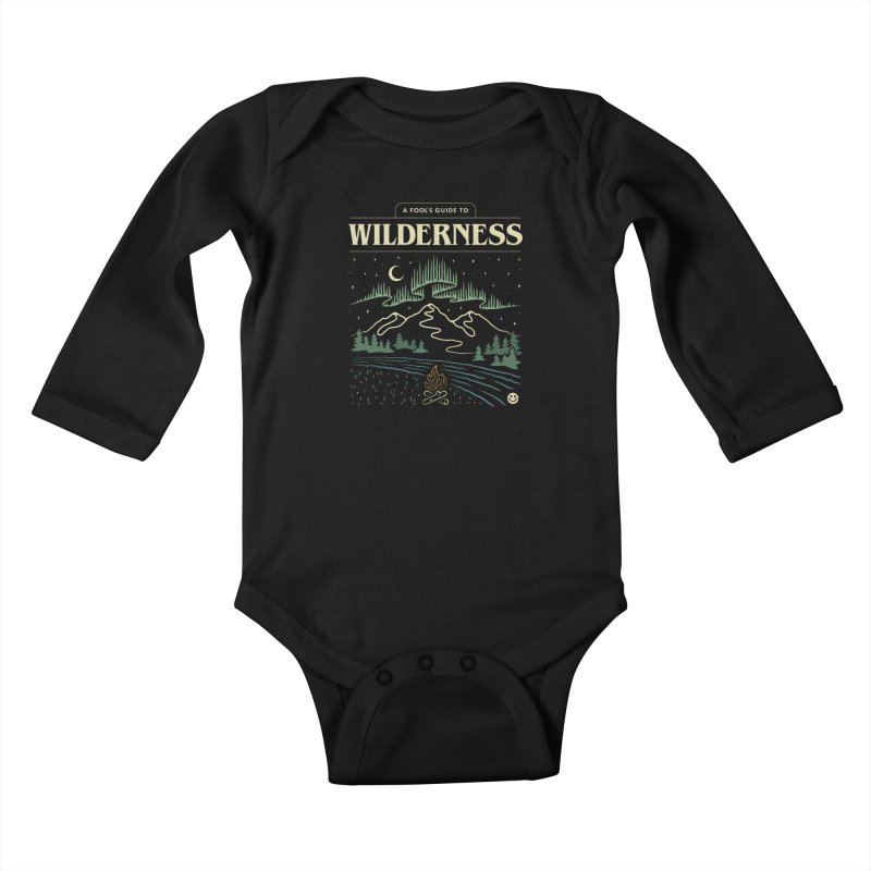 A Fool's Guide to Wilderness Kids Baby Longsleeve Bodysuit by csw