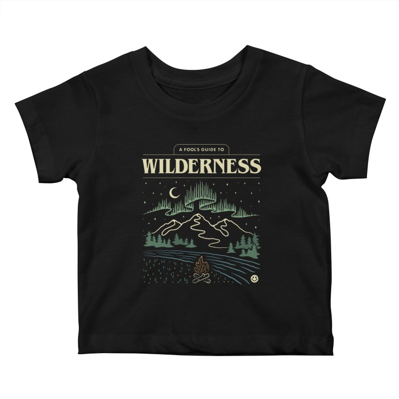 A Fool's Guide to Wilderness Kids Baby T-Shirt by csw
