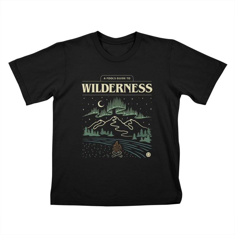 A Fool's Guide to Wilderness Kids T-Shirt by csw